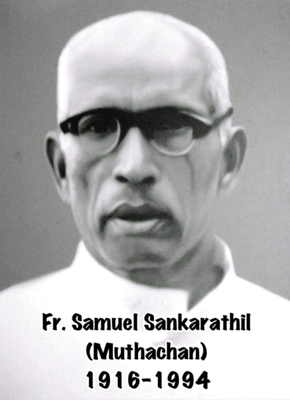 Fr Samuel Sankarathil (Muthachan) 1916 - 1994