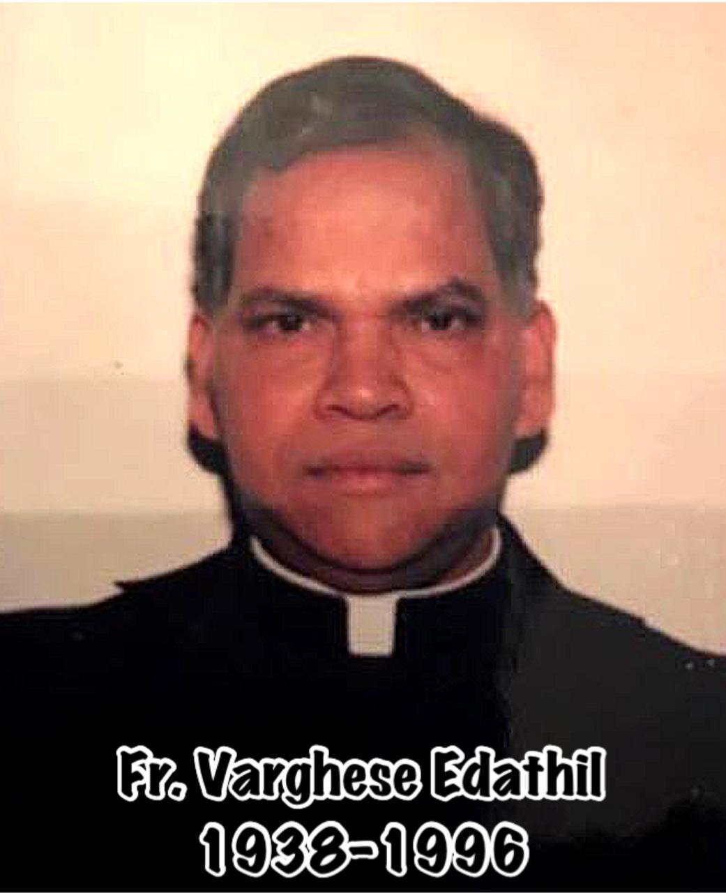 Fr Varghese Edathil 1938 - 1996