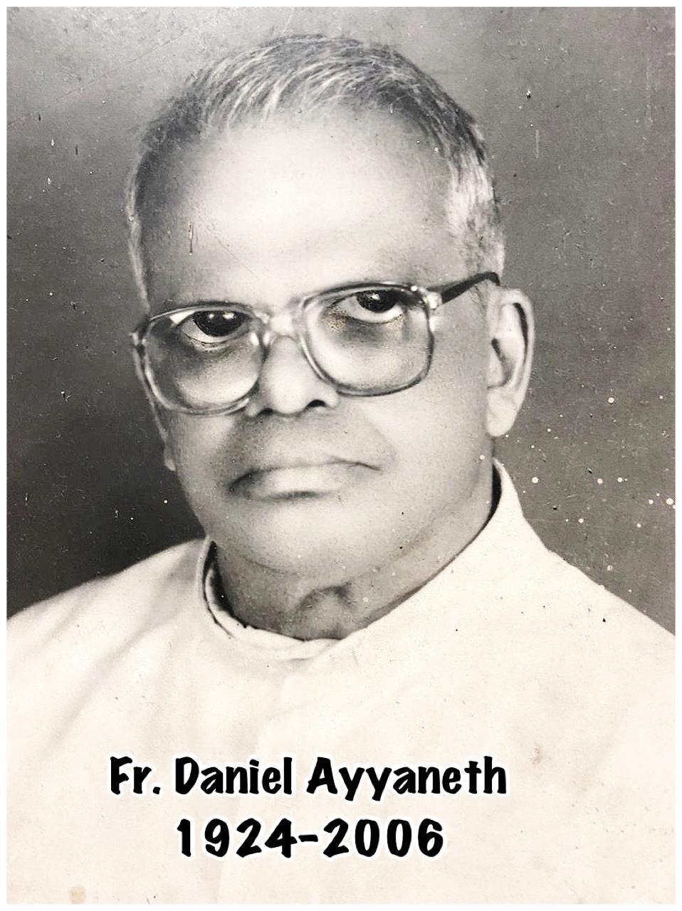 Rev. Fr Daniel Ayyaneth (1924-2006)