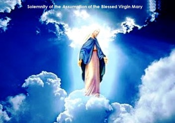 My Reflections...: Reflection for August 15, Thursday; Solemnity of the  Assumption of the Blessed Virgin Mary; Luke 1:39-56